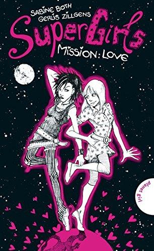 SuperGirls, Band 1: SuperGirls - Mission: Love