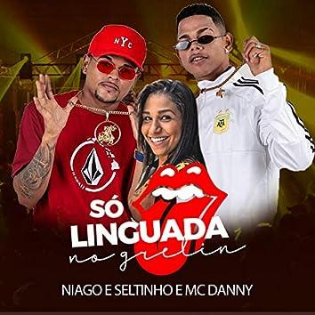Só Linguada no Grelin (feat. Mc Danny)
