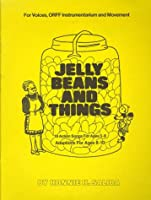 Jelly Beans and Things: For Voices, Orff Instrumentarium, and Movement