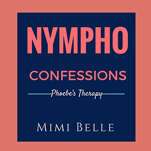 Nympho Confessions: Phoebe's Therapy audiobook cover art