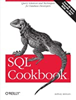 SQL Cookbook: Query Solutions and Techniques for Database Developers (Cookbooks (O'Reilly))