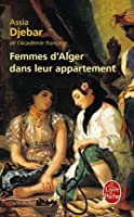 Femmes d'Alger Dans Leur Appartement (Livre de poche ) (French Edition) by Assia Djebar(2002-09-15)