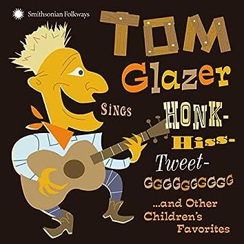 Tom Glazer Sings Honk-Hiss-Tweet-GGGGGGGGGG and Other Children's Favorites