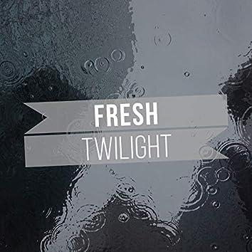 # Fresh Twilight