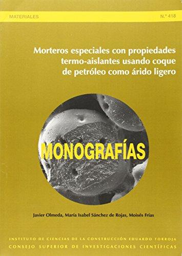 Morteros especiales con propiedades termo-aislantes usando coque de petróleo como árido ligero: 418 (Monografías del Instituto Eduardo Torroja)