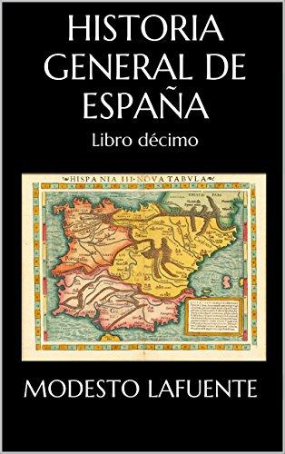 Historia General de España: Libro décimo eBook: Lafuente, Modesto: Amazon.es: Tienda Kindle