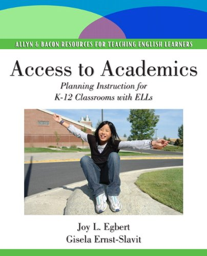 Access to Academics: Planning Instruction for K-12 Classrooms with ELLs (Pearson Resources for Teaching English Learners)