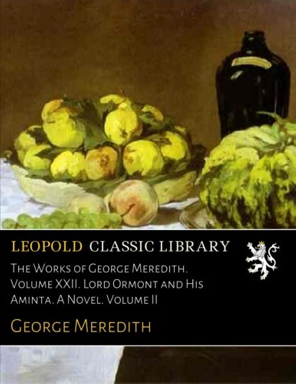 テープわずかな繊毛The Works of George Meredith. Volume XXII. Lord Ormont and His Aminta. A Novel. Volume II