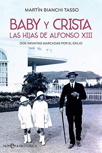 Baby y Crista. Las hijas de Alfonso XIII: Dos infantas marcadas por el exilio