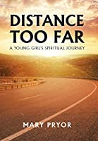 Distance Too Far: A Young Girl's Spiritual Journey