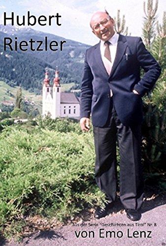 Hubert Rietzler (Geschichten aus Tirol 8) (German Edition) PDF Books