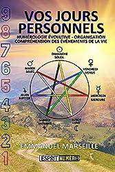 Vos Jours Personnels - Numérologie Evolutive - Organisation - Compréhensions des événements de la vie d'Emmanuel Marseille