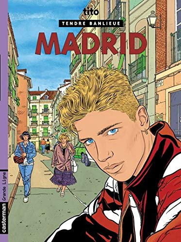 Tendre Banlieue, Tome 9 : Madrid