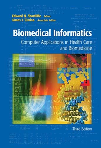 Biomedical Informatics: Computer Applications in Health...