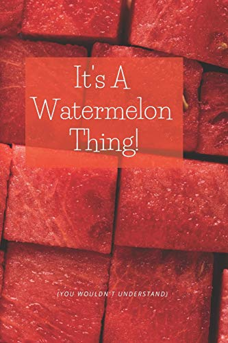 It's A Watermelon Thing: for ALL Watermelon lovers