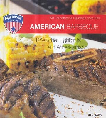 American Barbecue Köstliche Highlights...