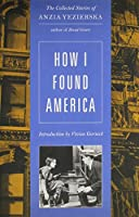 How I Found America: Collected Stories (Uran Gift Fund)