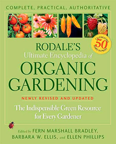 Compare Textbook Prices for Rodale's Ultimate Encyclopedia of Organic Gardening: The Indispensable Green Resource for Every Gardener Rodale Organic Gardening Original Edition ISBN 9781594869174 by Bradley, Fern Marshall