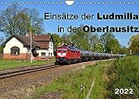 Einsaetze der Ludmilla in der Oberlausitz 2022 (Wandkalender 2022 DIN A4 quer): Ein Eisenbahnkalender fuer Ludmilla-Fans mit dem Hauptaugenmerk auf die Oberlausitzer Region. (Monatskalender, 14 Seiten )