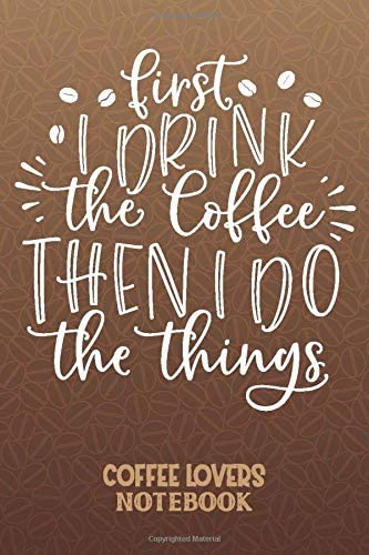 Coffee Lovers Notebook Lined notebook for Coffee lovers Funny quotes 6 x9 size great gift idea product image