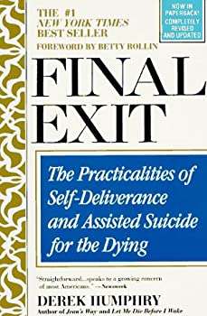 Paperback Final Exit : The Practicalities of Self-Deliverance and Assisted Suicide for the Dying Book