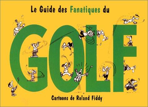 fanatiques du golf (GUID DES FANATI)