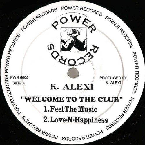 K-Alexi - Welcome To The Club - Power Records - PWR 6605