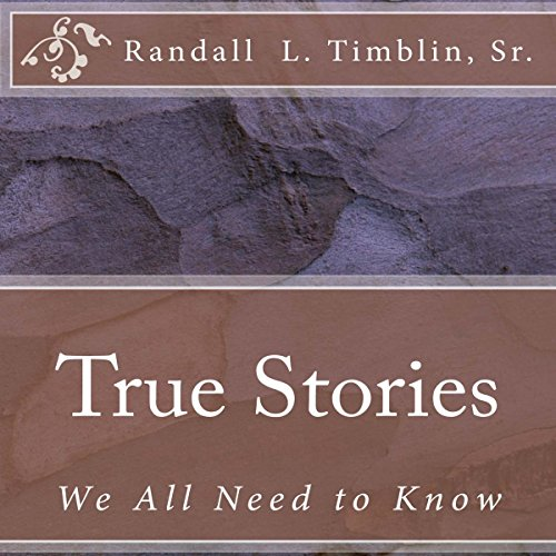 True Stories: We All Need to Know audiobook cover art