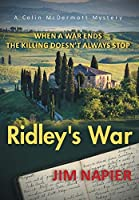 Ridley's War: When a War Ends the Killing Doesn't Always Stop (A Colin McDermott Mystery)
