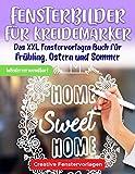 Fensterbilder für Kreidemarker: Das XXL Fenstervorlagen Buch für Frühling, Ostern und Sommer -...