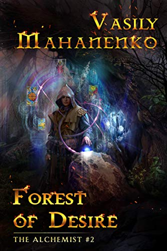 Forest of Desire (The Alchemist Book #2): LitRPG Series