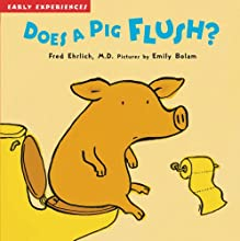 Does a Pig Flush?: Early Experiences