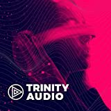 Trinity Audio talking Audio and Voice