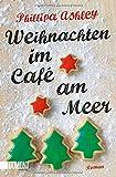 Weihnachten im Café am Meer: Roman (Das-Café-am-Meer-Reihe, Band 2)