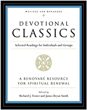 Richard J. Foster: Devotional Classics : Selected Readings for Individuals and Groups (Paperback - Revised Ed.); 2005 Edition