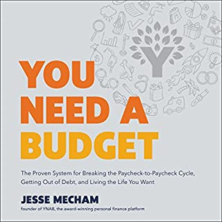 You Need a Budget     The Proven System for Breaking the Paycheck-to-Paycheck Cycle, Getting out of Debt, and Living the Life You Want              By:                                                                                                                                 Jesse Mecham                               Narrated by:                                                                                                                                 Jesse Mecham                      Length: 4 hrs and 54 mins     69 ratings     Overall 4.7
