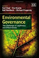 Environmental Governance: The Challenge of Legitimacy and Effectiveness