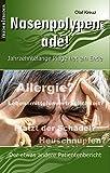 Nasenpolypen adé! | Jahrzehntelange Plage hat ein Ende | Der etwas andere Patientenbericht