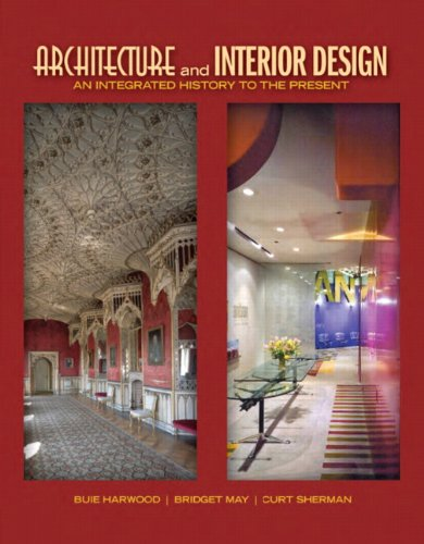 Compare Textbook Prices for Architecture and Interior Design: An Integrated History to the Present Fashion Series 1 Edition ISBN 9780135093573 by Harwood, Buie,May, Bridget,Sherman, Curt