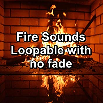 Fire Sounds Loopable with no fade