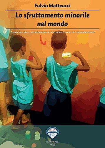 Lo sfruttamento minorile nel mondo. Analisi del fenomeno e prospettive di intervento