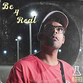 Be 4 Real (feat. KiddCooleeFlyin)