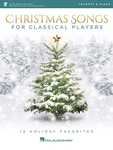 Christmas Songs for Classical Players - Trumpet and Piano: 12 Holiday Favorites