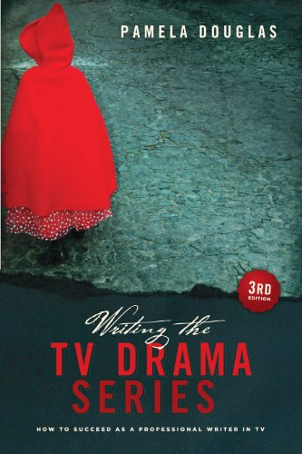 Writing the TV Drama Series 3rd Edition: How to Succeed as a...