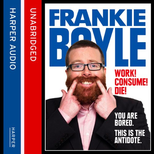 Work! Consume! Die! audiobook cover art
