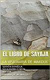 EL LIBRO DE SAYAJA: LA VISIONARIA DE MARDUK
