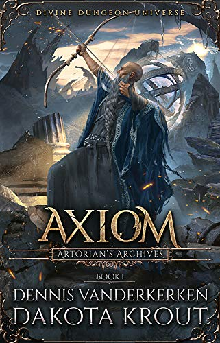 Axiom: A Divine Dungeon Series (Artorian's Archives Book 1) (English Edition)