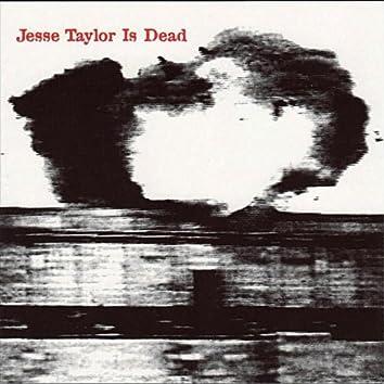 JESSE TAYLOR IS DEAD