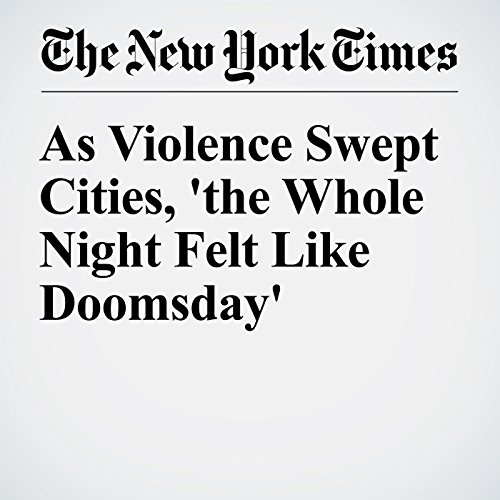 As Violence Swept Cities, 'the Whole Night Felt Like Doomsday' cover art