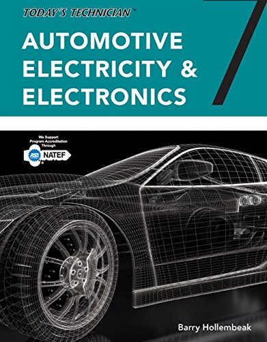 Today's Technician: Automotive Electricity and Electronics,...